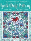 Image for A Selection of Designs Inspired by Iznik and Delft Pottery in Cross Stitch