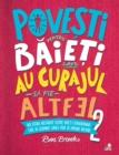 Image for Povesti Pentru Baieti Care Au Curajul Sa Fie Altfel Vol. 2