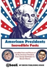Image for American Presidents - Incredible Facts