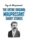 Image for The Entire Original Maupassant Short Stories