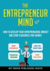 Image for The Entrepreneur Mind : How to Develop Your Entrepreneurial Mindset and Start a Business That Works