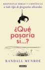 Image for  Que pasaria si?? / What If?: Serious Scientific Answers to Absurd Hypothetical Questions