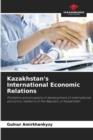 Image for Kazakhstan's International Economic Relations