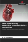 Image for Left atrial cavity reduction in mitral defect correction