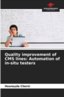 Image for Quality improvement of CMS lines : Automation of in-situ testers