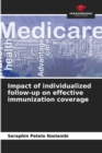 Image for Impact of individualized follow-up on effective immunization coverage