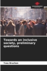 Image for Towards an inclusive society, preliminary questions