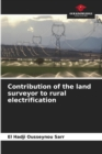 Image for Contribution of the land surveyor to rural electrification