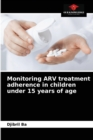 Image for Monitoring ARV treatment adherence in children under 15 years of age
