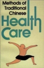 Image for Methods of Traditional Chinese Health Care