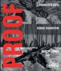 Image for Proof  : Francisco Goya, Sergei Eisenstein, Robert Longo