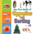 Image for My First Book of Opposites & Sorting