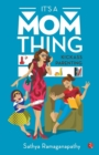 Image for It's a mom thing  : kickass parenting