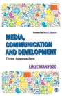 Image for Media, communication and development  : three approaches