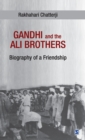 Image for Gandhi and the Ali Brothers : Biography of a Friendship