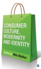 Image for Consumer culture, modernity and identity