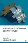 Image for Social work in mental health  : areas of practice, challenges and way forward