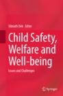 Image for Child Safety, Welfare and Well-being: Issues and Challenges