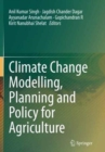 Image for Climate Change Modelling, Planning and Policy for Agriculture