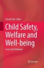 Image for Child Safety, Welfare and Well-being : Issues and Challenges