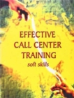 Image for Effective Call Center Training : Soft Skills