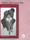 Image for Children with cerebral palsy: a manual for therapists, parents and community workers
