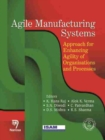 Image for Agile Manufacturing Systems : Approach for Enhancing Agility of Organisations and Processes