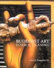 Image for Buddhist art  : form & meaning