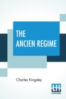 Image for The Ancien Regime : Three Lectures Delivered At The Royal Institution