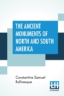 Image for The Ancient Monuments Of North And South America : Second Edition, Corrected, Enlarged And With Some Additions