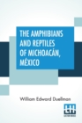 Image for The Amphibians And Reptiles Of Michoacan, Mexico