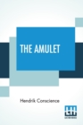 Image for The Amulet : Translated Expressly For This Edition