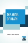 Image for The Angel Of Death : Translated From The Swedish By A. W. Almqvist