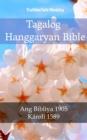Image for Tagalog Hanggaryan Bible: Ang Bibliya 1905 - Karoli 1589.