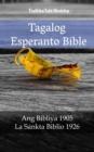 Image for Tagalog Esperanto Bible: Ang Bibliya 1905 - La Sankta Biblio 1926.