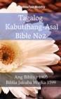 Image for Tagalog Kabutihang-Asal Bible No2: Ang Bibliya 1905 - Biblia Jakuba Wujka 1599.