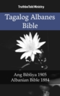 Image for Tagalog Albanes Bible: Ang Bibliya 1905 - Albanian Bible 1884.