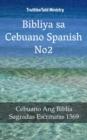 Image for Bibliya sa Cebuano Spanish No2: Cebuano Ang Biblia - Sagradas Escrituras 1569.