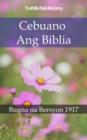 Image for Cebuano Ang Biblia: Bugna na Bersyon 1917.