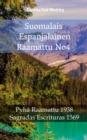 Image for Suomalais Espanjalainen Raamattu No4: Pyha Raamattu 1938 - Sagradas Escrituras 1569.