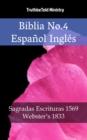 Image for Biblia No.4 Espanol Ingles: Sagradas Escrituras 1569 - Webster's 1833.