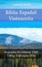 Image for Biblia Espanol Vietnamita: Sagradas Escrituras 1569 - Tieng Viet Nam 1934.