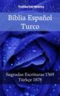 Image for Biblia Espanol Turco: Sagradas Escrituras 1569 - Turkce 1878.