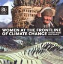 Image for Women at the frontline of climate change : gender risks and hopes (a rapid response assessment)