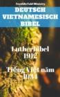 Image for Deutsch Vietnamesisch Bibel: Lutherbibel 1912 - Tieng Viet nam 1934.