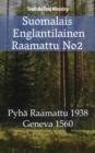 Image for Suomalais Englantilainen Raamattu No2: Pyha Raamattu 1938 - Geneva 1560.