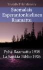 Image for Suomalais Esperantonkielinen Raamattu: Pyha Raamattu 1938 - La Sankta Biblio 1926.
