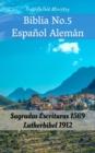 Image for Biblia No.5 Espanol Aleman: Sagradas Escrituras 1569 - Lutherbibel 1912.