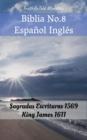 Image for Biblia No.8 Espanol Ingles: Sagradas Escrituras 1569 - King James 1611.
