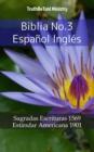 Image for Biblia No.3 Espanol Ingles: Sagradas Escrituras 1569 - Estandar Americana 1901.